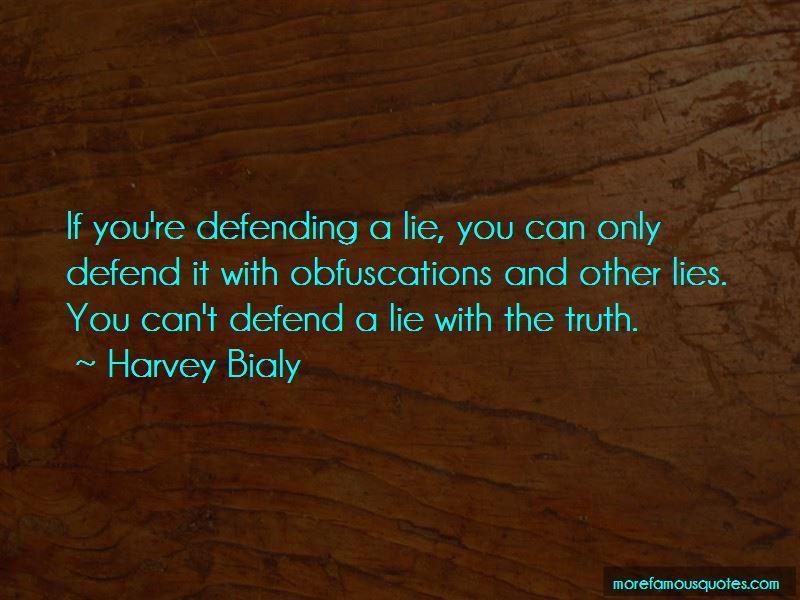 Quotes About Defending A Lie
