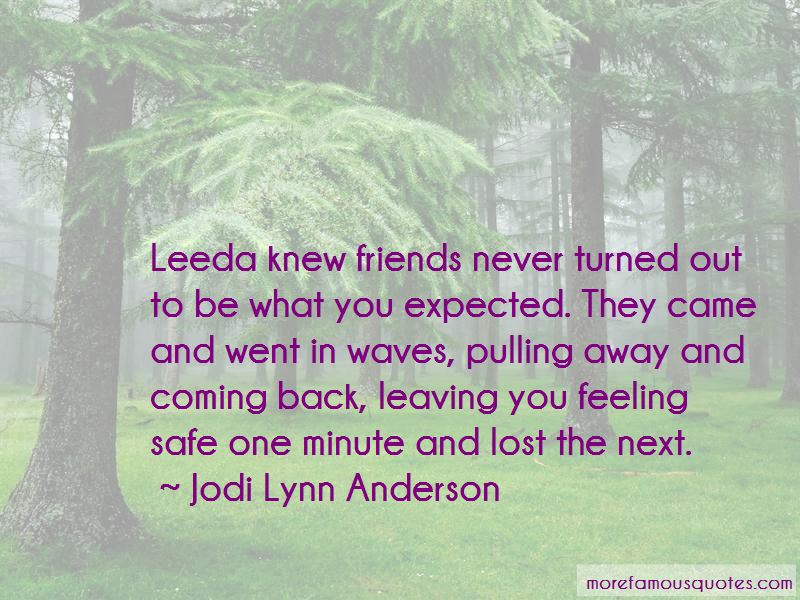 Quotes About Friends Leaving And Coming Back