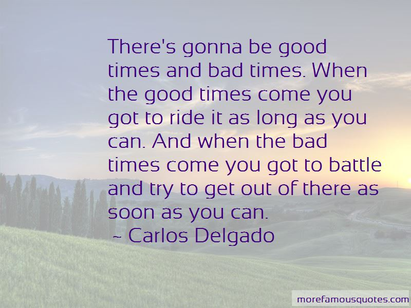 Quotes About Good Times And Bad Times