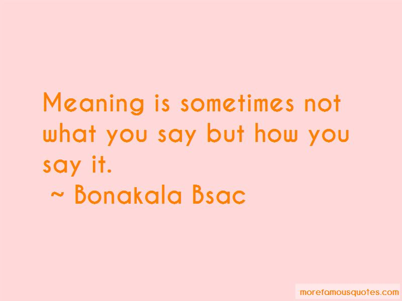Meaning What You Say Quotes Pictures 2