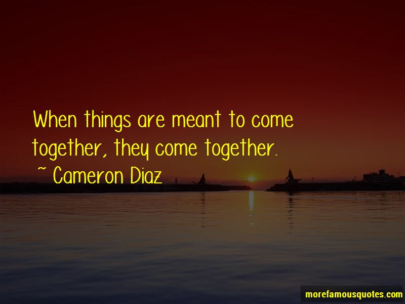 Things That Are Meant To Be Quotes Pictures 3