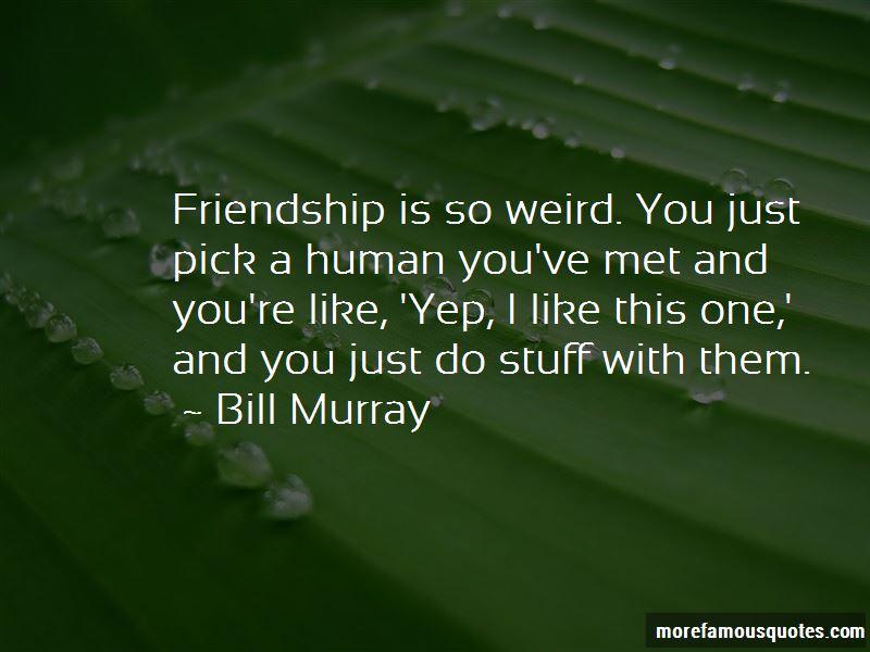 Quotes About Weird Friendship: top 5 Weird Friendship quotes ...