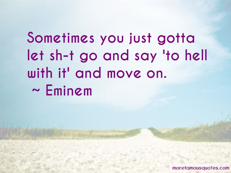 Sometimes You Just Gotta Let Go Quotes Pictures 2