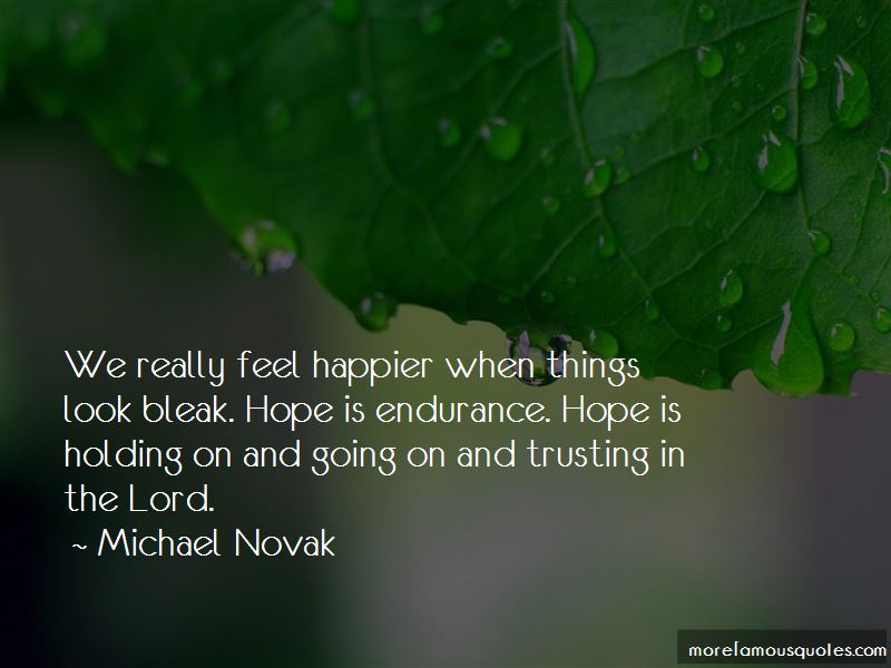 When Things Look Bleak Quotes