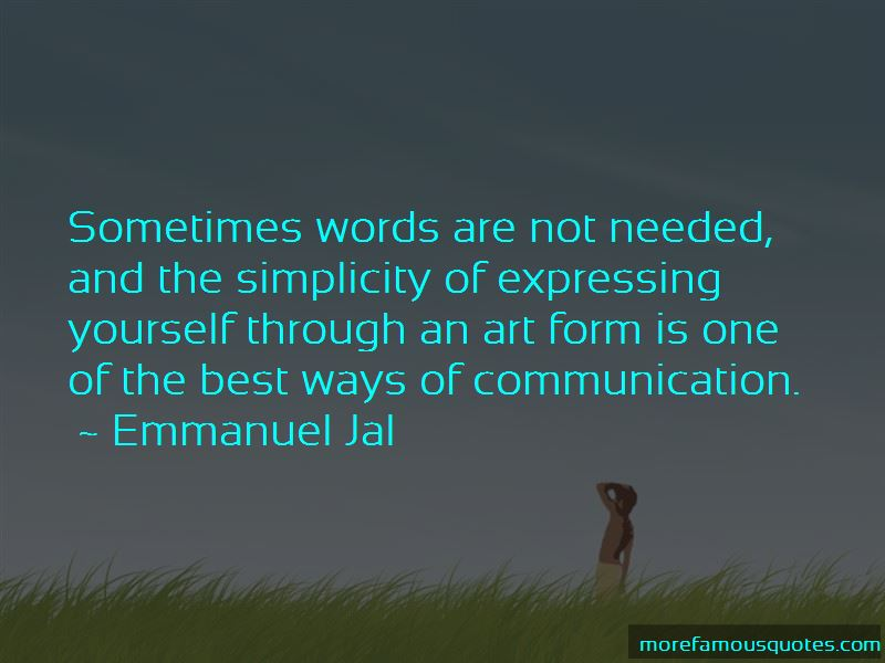 Words Are Not Needed Quotes