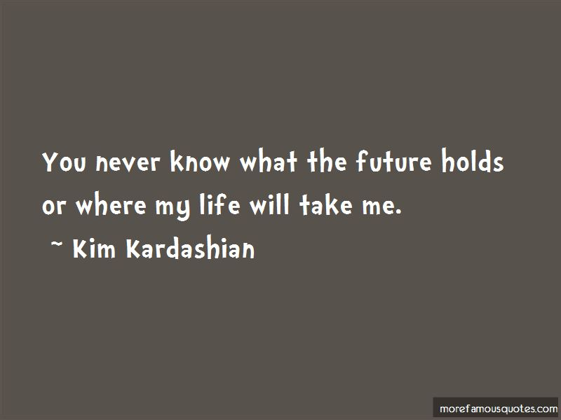 You Never Know What Future Holds Quotes