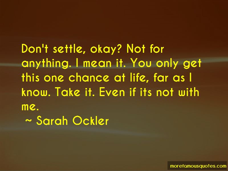 You Only Get One Chance Life Quotes Pictures 2