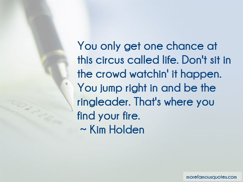 You Only Get One Chance Life Quotes