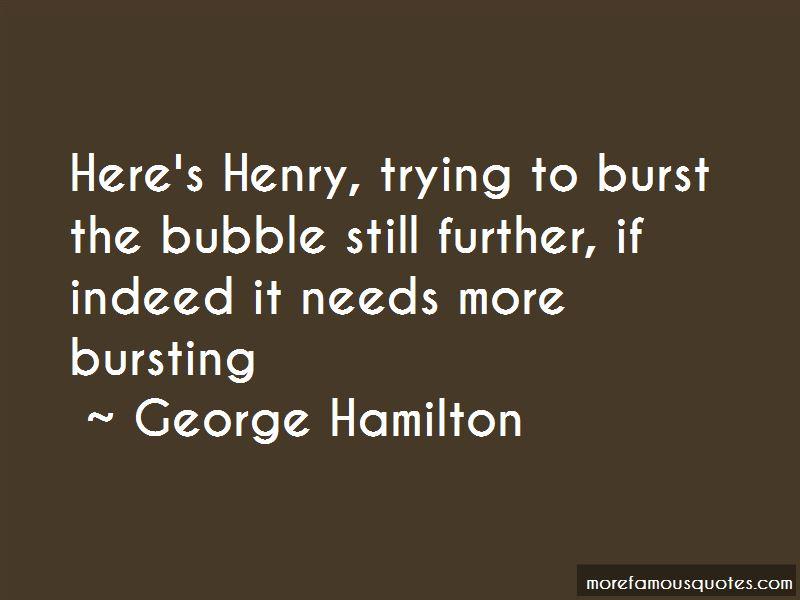 Burst The Bubble Quotes