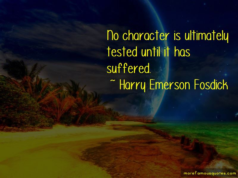 Character Is Tested Quotes Pictures 2