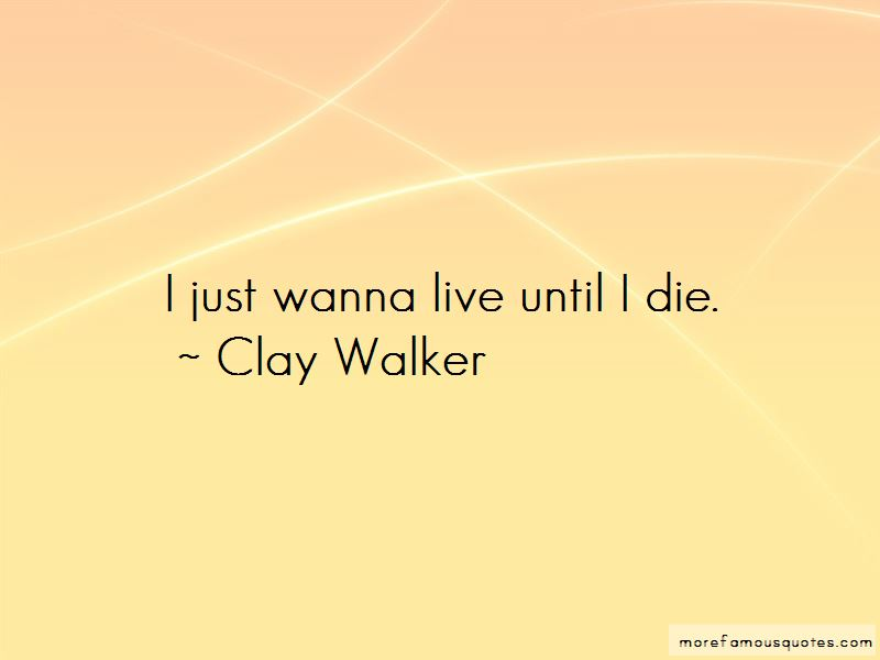 I Just Wanna Live Quotes Pictures 3