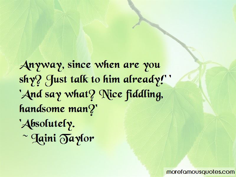 Just Talk To Him Quotes