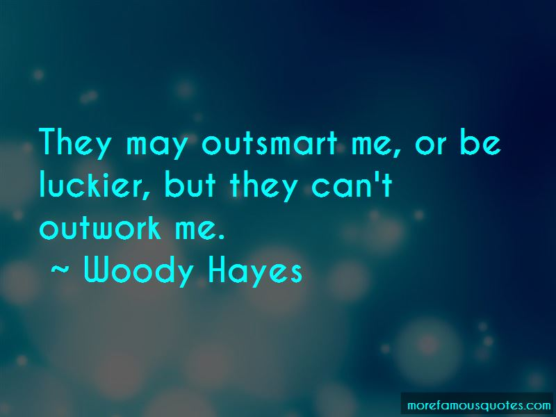 Outsmart Me Quotes