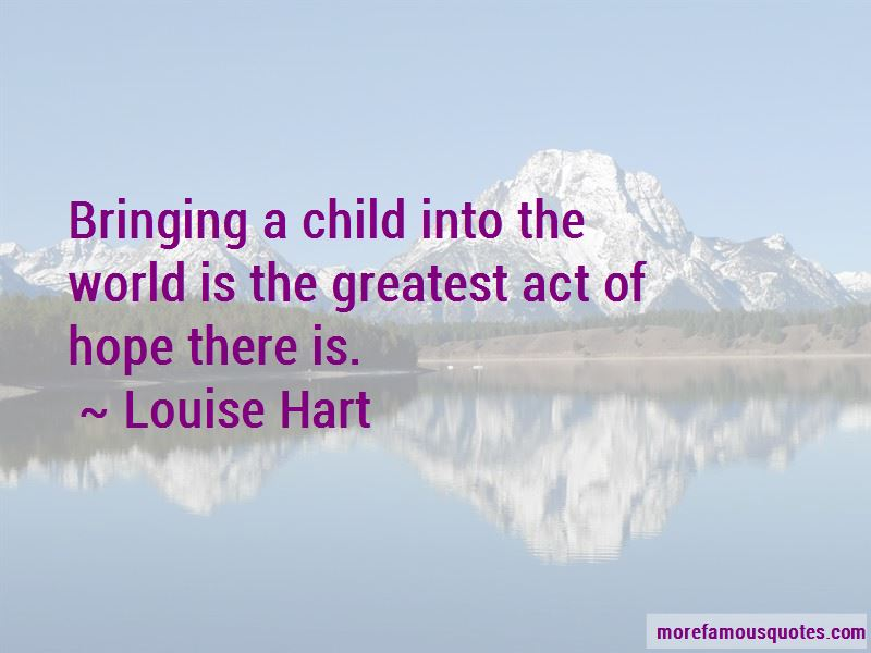 Quotes About Bringing A Child Into The World