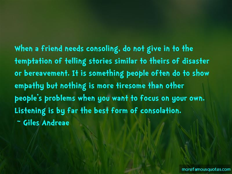 Quotes About Consoling A Friend