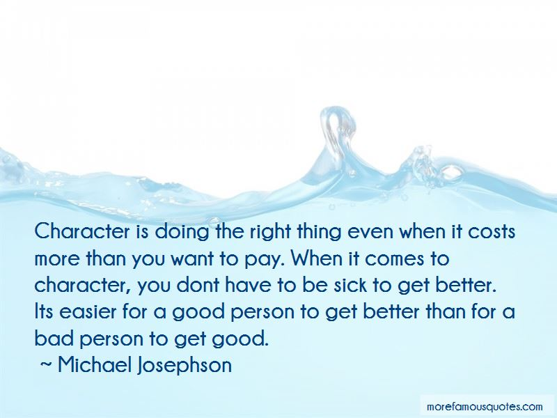 Quotes About Doing The Right Thing Even When You Don't Want To