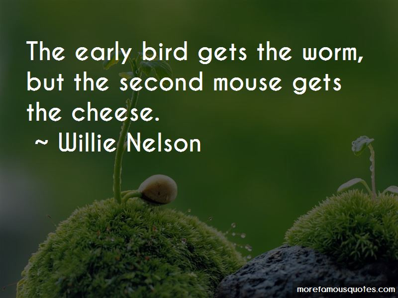 Early Bird Gets The Worm Quotes Pictures 4