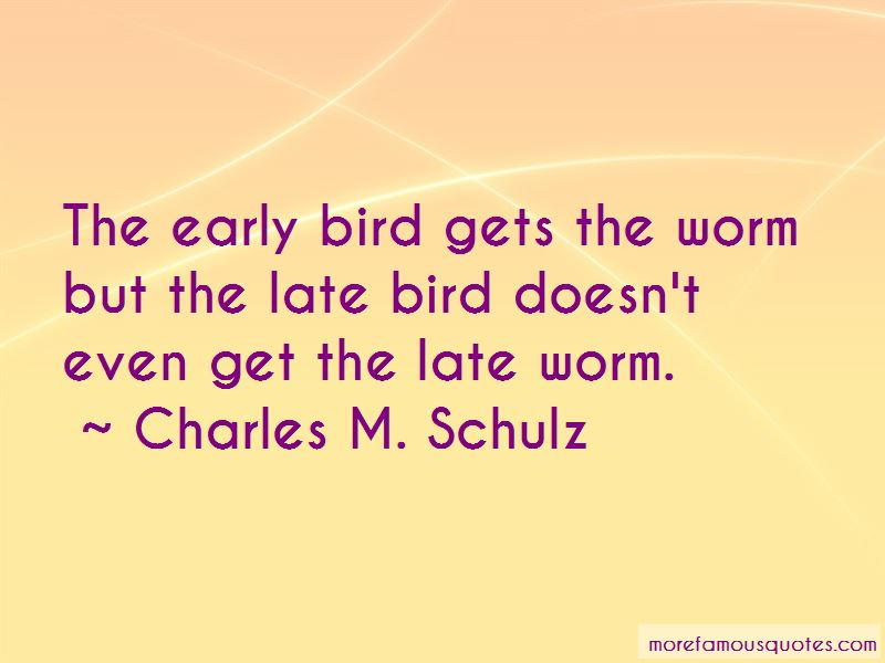Quotes About Early Bird Gets The Worm