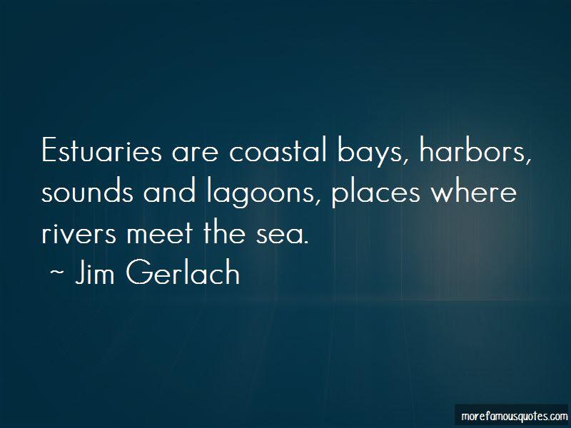 Estuaries Quotes Pictures 4