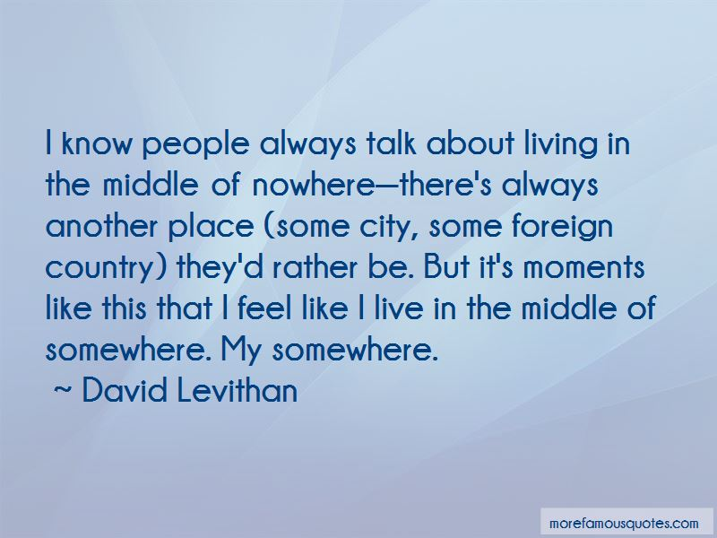 Quotes About Living In The Middle Of Nowhere