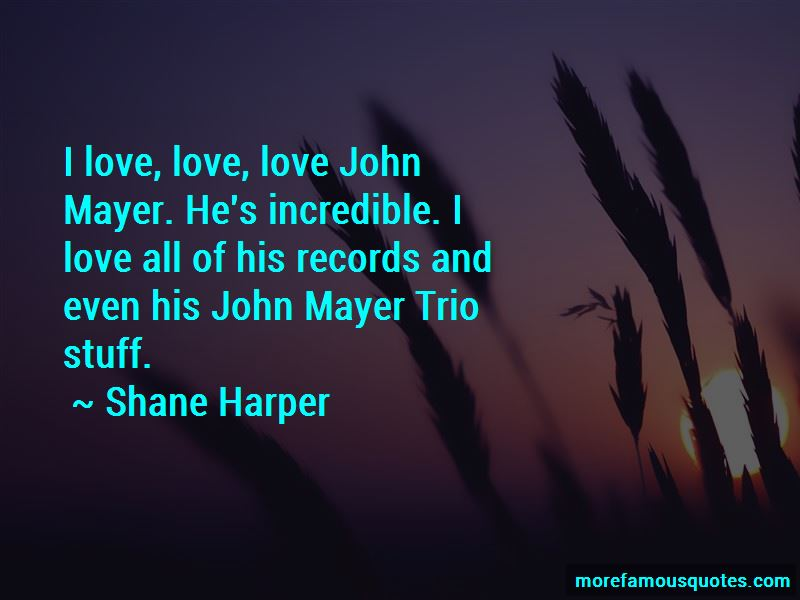 Quotes About Love John Mayer: top 3 Love John Mayer quotes ...