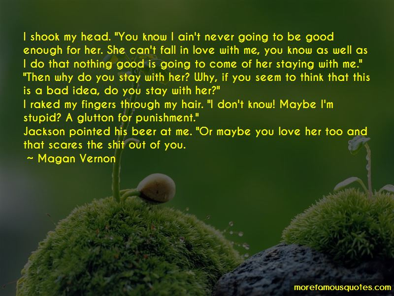 Never Going To Be Good Enough Quotes Pictures 2