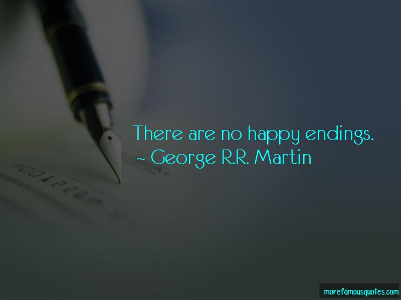 Quotes About No Happy Endings