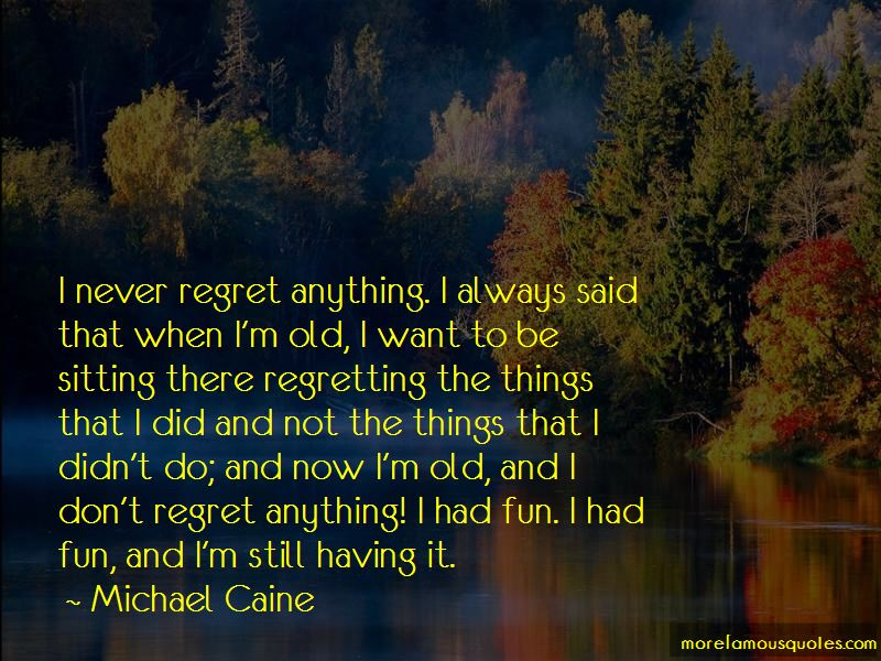 Not Regretting Things Quotes Pictures 2