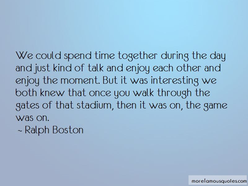 Quotes About Spend Time Together