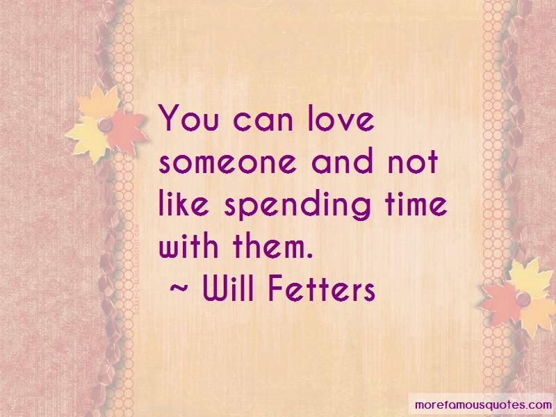 Spending Time With Someone You Love Quotes Pictures 2