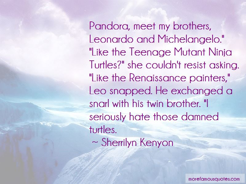 Quotes About Teenage Mutant Ninja Turtles
