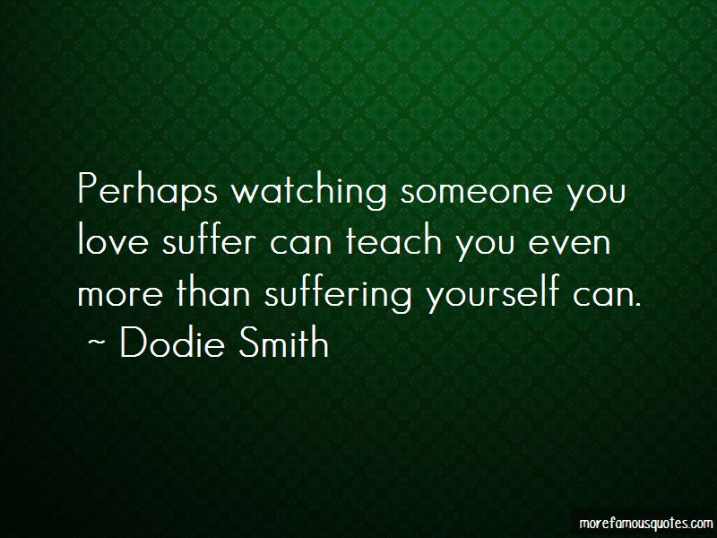Quotes About Watching Someone You Love Suffer