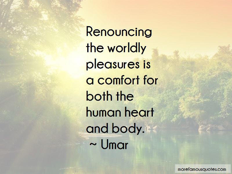 Worldly Pleasures Quotes Pictures 2