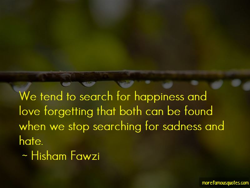 Stop Searching For Happiness Quotes Top 4 Quotes About Stop