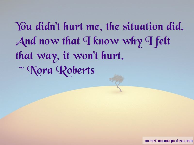 You Didn't Hurt Me Quotes