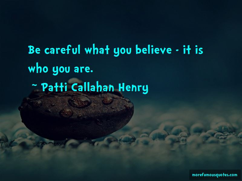 Be Careful What You Believe Quotes