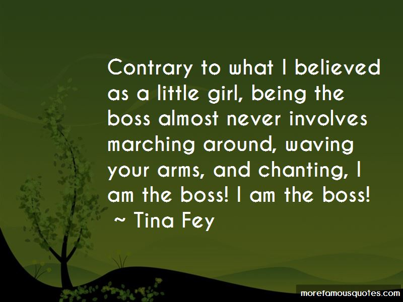 Boss Girl Quotes: top 18 quotes about Boss Girl from famous ...
