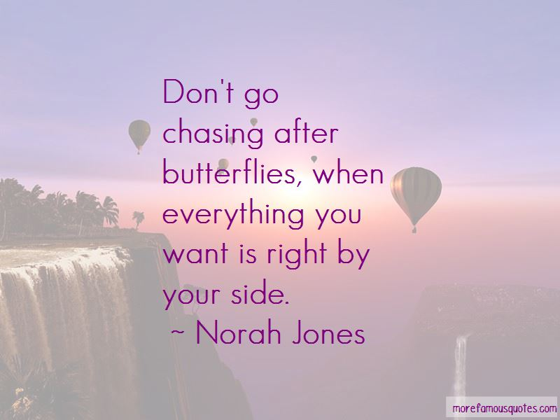 Don't Go Chasing Quotes