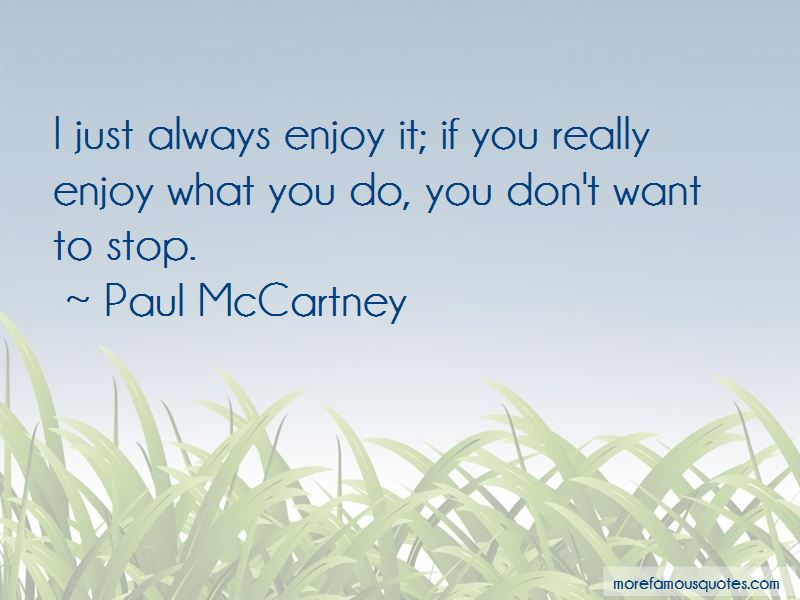 Enjoy What You Do Quotes