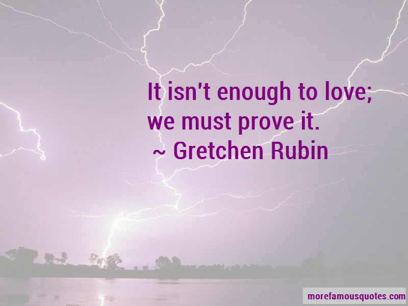 Enough To Love Quotes