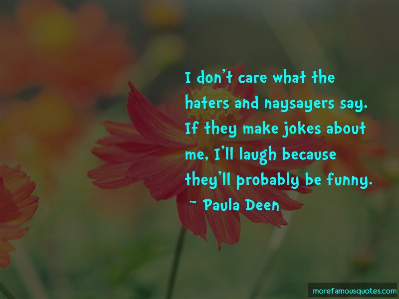 Haters Make Me Laugh Quotes