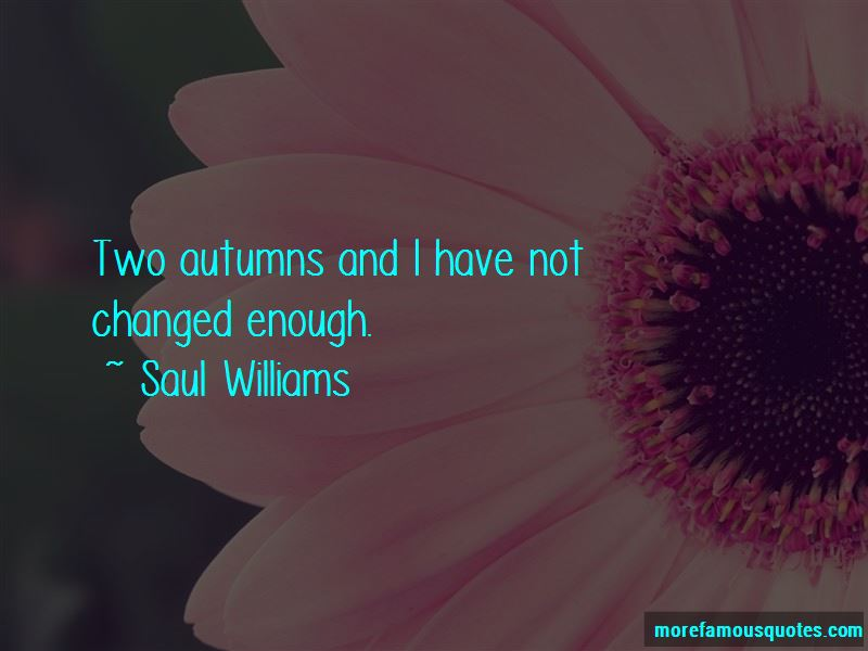 I Have Not Changed Quotes Pictures 3