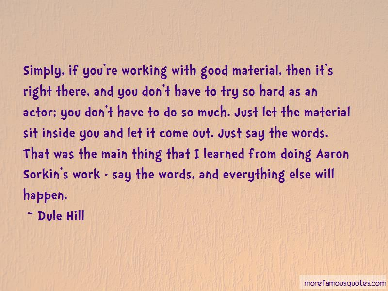 I Work Hard For Everything I Have Quotes