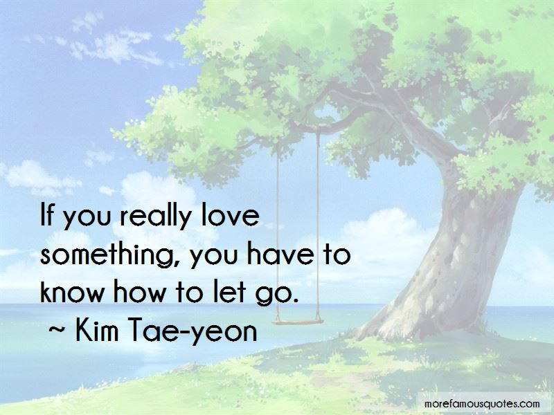 If You Really Love Something Quotes