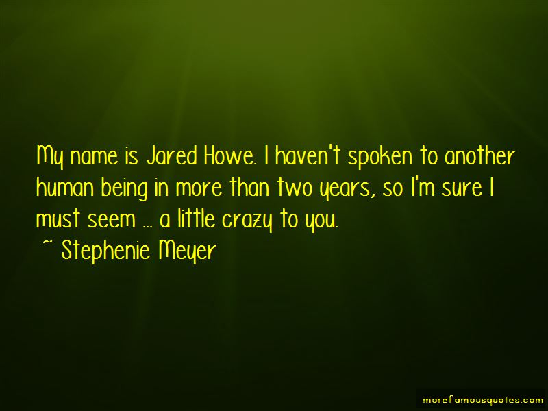 Jared Howe Quotes