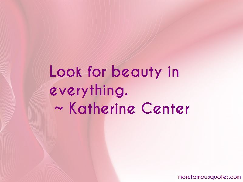 Look For Beauty In Everything Quotes