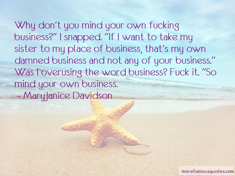 Mind In Your Own Business Quotes Pictures 4