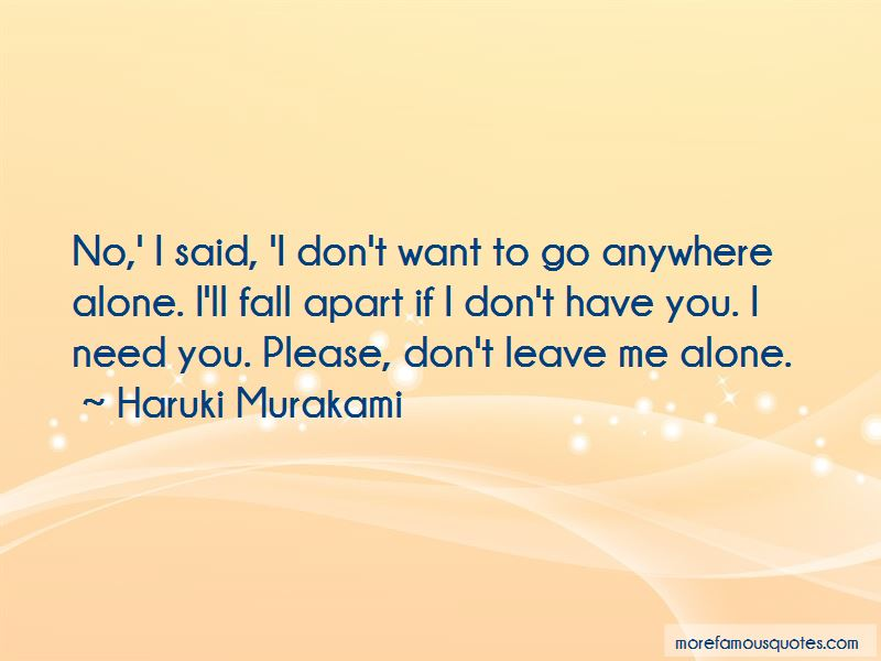 Please Don't Leave Me Alone Quotes: Top 2 Quotes About