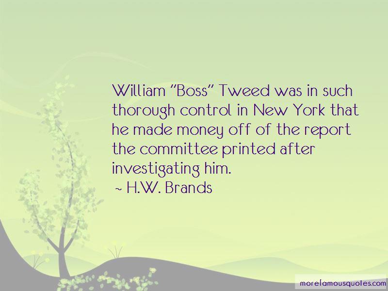 William M Tweed Quotes