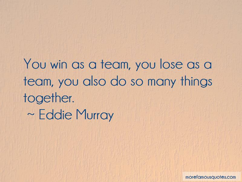 Win Or Lose Team Quotes